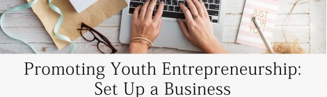 Promotıng Youth Entrepreneurshıp: Set up a Busıness